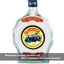 Slivovice znamená okrást!